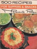 500 Recipes for Suppers and Snacks
