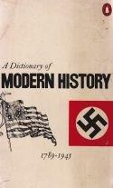A Dictionary of Modern History 1789 - 1945