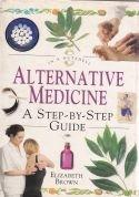 Alternative Medicine A Step by Step Guide