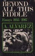 Beyond all this fiddle- essays 1955- 1967