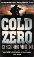 Cold Zero - Inside the FBIs elite Hostage Rescue Team