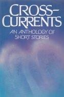 Crosscurrents - An Anthology of Short Stories