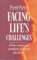 Facing Lifes Challenges: Discovering Gods standards for day to d