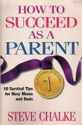 How To Succeed As A Parent