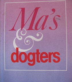 Ma's & dogters
