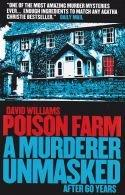 Poison Farm - A Murderer Unmasked after 60 Years