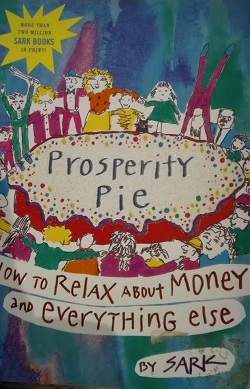 Prosperity Pie - how to relax about money and everything else