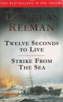 Twelve Seconds to Live; Strike From The Sea