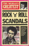 The Worlds Greatest Rock n Roll Scandals