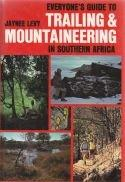Everyones guide to Trailing and Mountaineering in Southern Afric