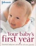 Your babys first year - essential babycare advice for all new