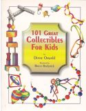 101 Great Collectibles For Kids