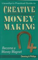 Llewellyns Practical Guide to Creative Money Making