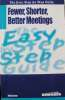 Fewer, shorter, better meetings- easy step by step buide