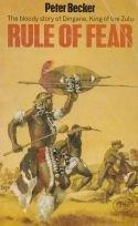 Rule of fear - The bloody story of Dingane, King of the Zulu