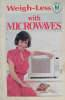 Weigh Less with microwaves - recipies