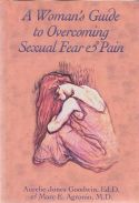 A Womans Guide to Overcoming Sexual Fear and Pain