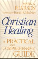 Christian Healing A practical and comprehensive guide